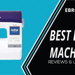 Best Embroidery Machine UK 2021 Reviews And Ultimate Buying Guide