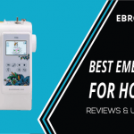 The 6 Best Embroidery Machine for Home Business 2021